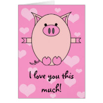 I Love You This Much! Piggy Power Card