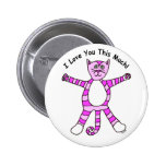 """""""I Love You This Much"""" Pinky Cat Button"""