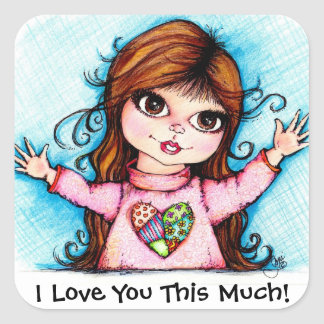 I Love You This Much! Square Sticker