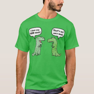 I Love You THIS Much (T-Rex) T-Shirt
