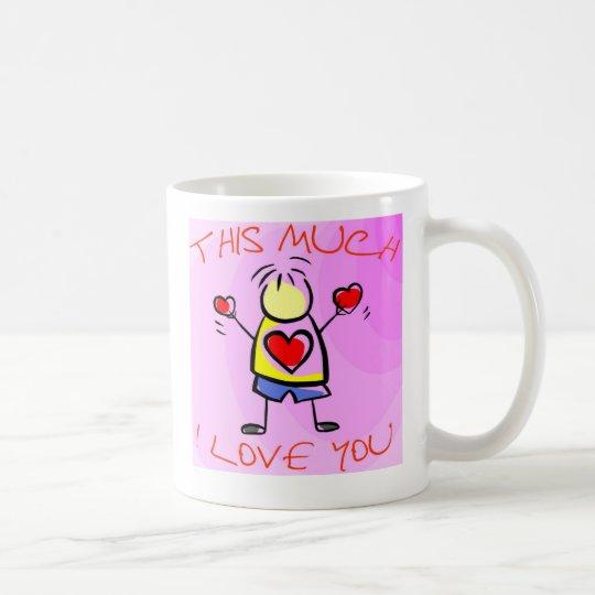 I Love You This Much v2 Coffee Mug
