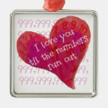 I Love You Til the Numbers Run Out Gifts Ornaments