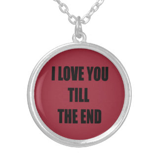 I LOVE YOU TILL THE END SILVER PLATED NECKLACE