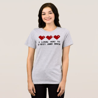 I Love You to 8-bit and Back Gamer Nerd Shirt