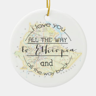 I Love You To Ethiopia and Back Christmas Ornament