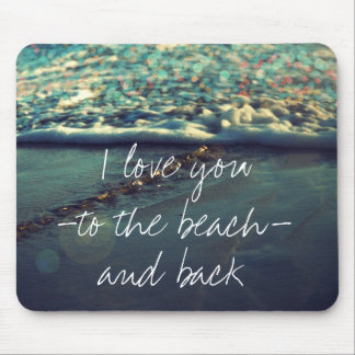 I love you to the beach and back mouse pad