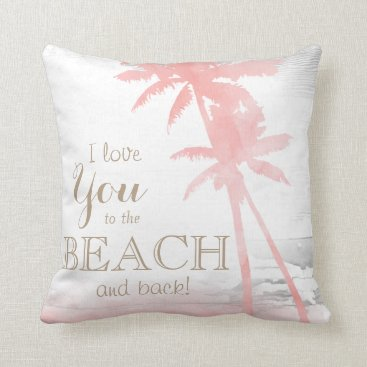 Beach Themed I love you to the beach & back palm tree wood throw pillow