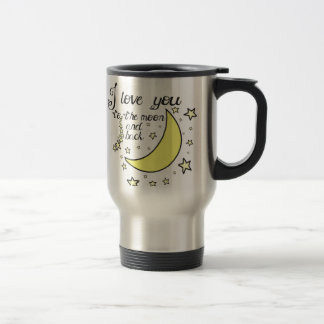I love you to the moon and back 15 oz stainless steel travel mug