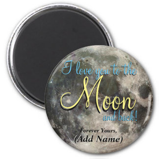 I Love You to the Moon and Back 2 Inch Round Magnet