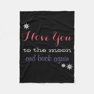 I love you to the moon and back again fleece blanket