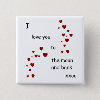 I love you to the moon and back badge by DAL Pinback Button