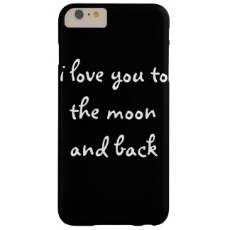 I love you to the moon and back barely there iPhone 6 plus case