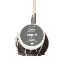 I Love You To The Moon And Back Cake Pops