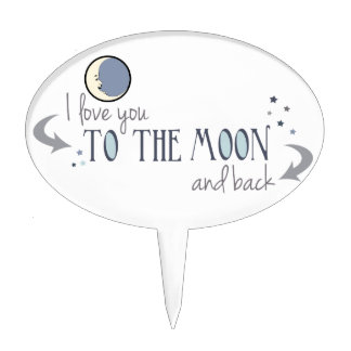 I Love You to the Moon and Back Cake Topper