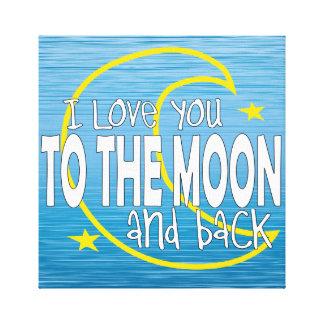 I Love You To The Moon And Back Canvas Canvas Print