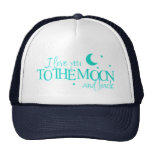 I love you to the moon and back - cap mesh hats