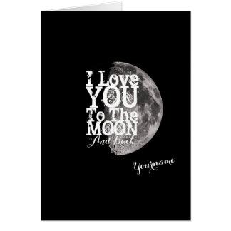 I Love You To The Moon And Back Card Greeting Card