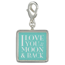 I love you to the moon and back charms
