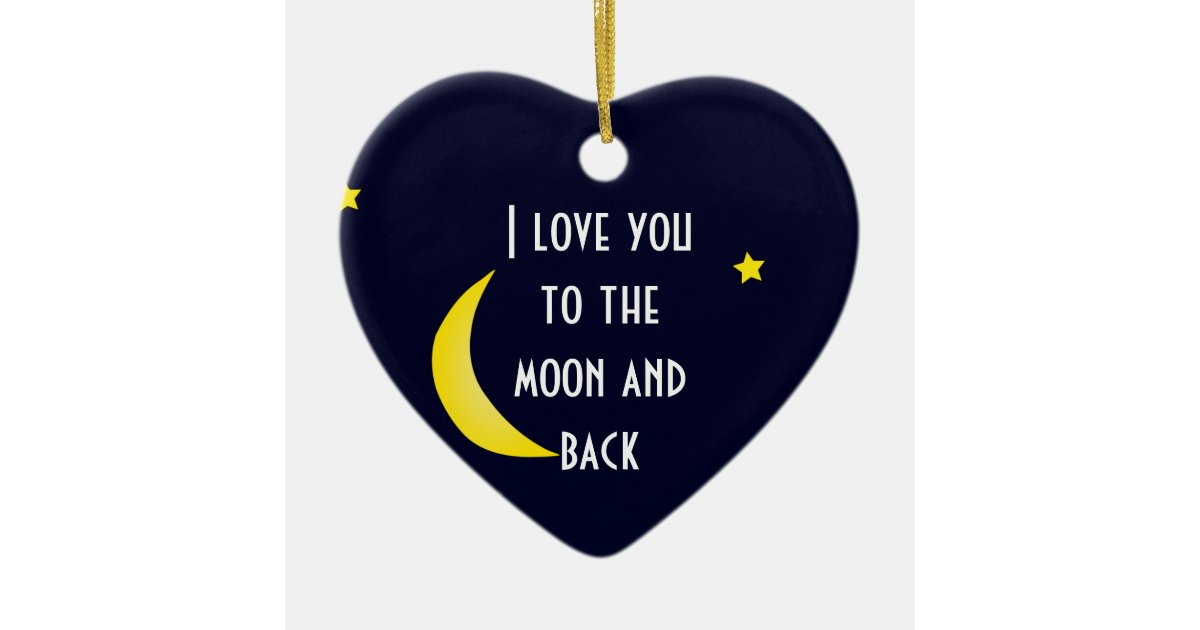 I LOVE YOU TO THE MOON AND BACK Christmas Ornament ...