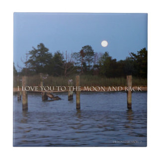 I Love You To The Moon And Back Decorative Tile