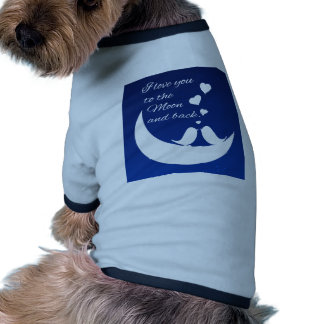 I Love You to the Moon and Back Pet T Shirt