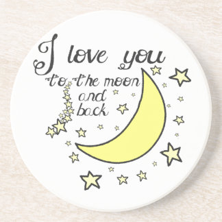 I love you to the moon and back drink coaster
