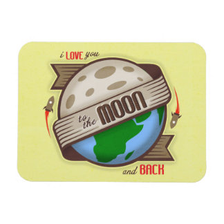 I Love You To The Moon And Back - Flexible Magnet