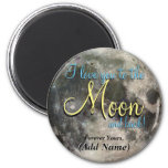 I Love You to the Moon and Back Fridge Magnets