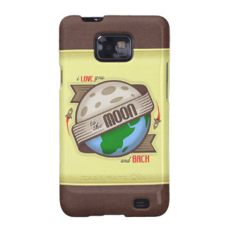 I Love You To The Moon And Back - Galaxy S2 Galaxy S2 Covers