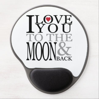 I Love You To The Moon And Back Gel Mousepad