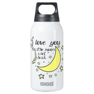 I love you to the moon and back insulated water bottle