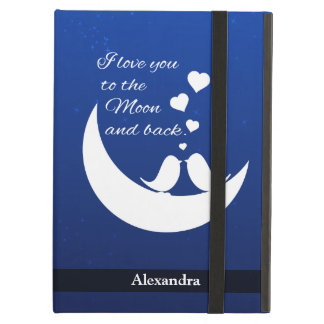I Love You to the Moon and Back iPad Air Cases