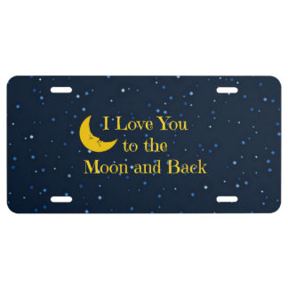 I Love You to the Moon and Back License Plate