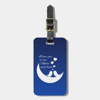 I Love You to the Moon and Back Tag For Bags