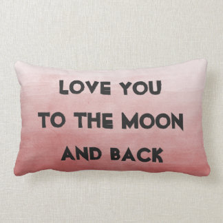 I Love You to the Moon and Back Lumbar Pillow