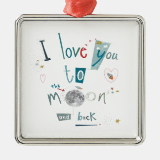 I love you to the moon and back metal ornament