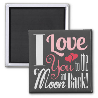I Love You to the Moon and Back - Mixed Typography 2 Inch Square Magnet
