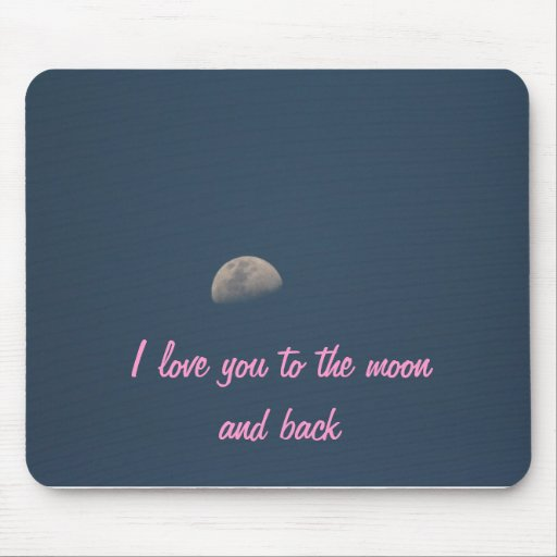 I love you to the moon and back mouse pads