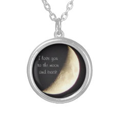 I Love You To The Moon And Back Necklace at Zazzle