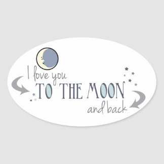 I Love You to the Moon and Back Oval Sticker