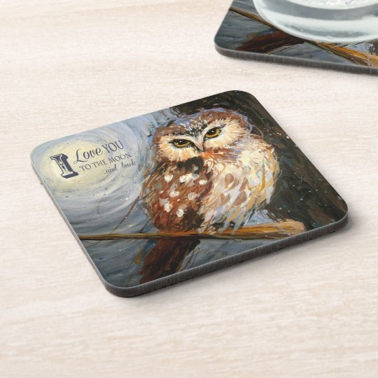 """""""I Love You To The Moon and Back"""" Owl Coaster"""