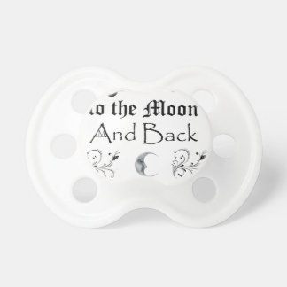 I love you to the moon and back pacifier