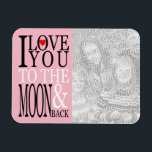 """I Love You to the Moon and Back Photo Magnet<br><div class=""""desc"""">Add your own photo to a I Love You To the Moon and Back typography text design. You can customize the light pink background to create your own personalized magnet.</div>"""