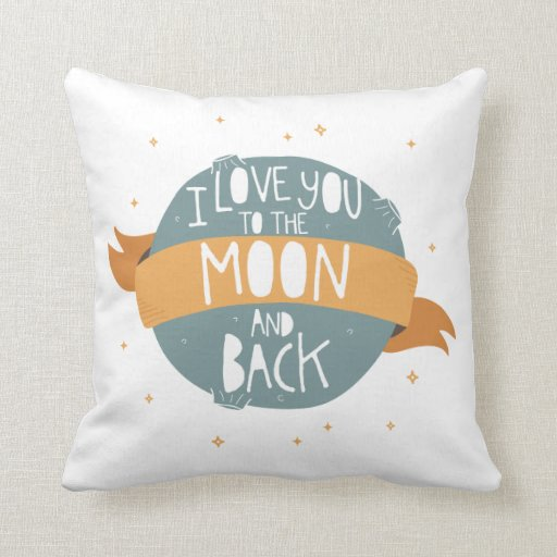 """""""I love you to the moon and back"""" Throw Pillows"""