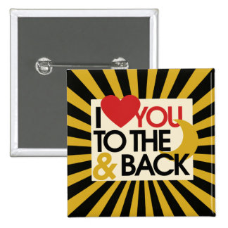 I love you to the Moon and BACK Pin