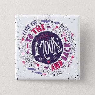 I Love You To The Moon And Back Pinback Button