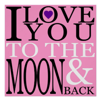 I Love You to the Moon and Back Pink Poster