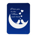 I Love You to the Moon and Back Rectangular Magnets