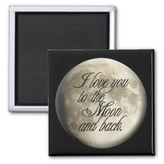 I Love You to the Moon and Back Realistic Lunar 2 Inch Square Magnet