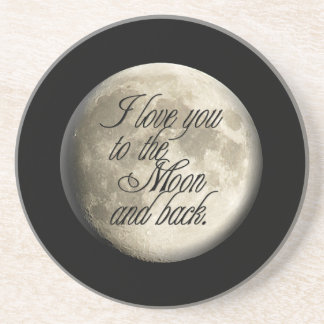 I Love You to the Moon and Back Realistic Lunar Sandstone Coaster